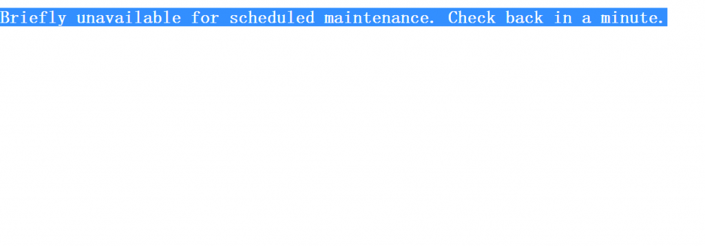 Briefly unavailable for scheduled maintenance. Check back in a minute.插件升级失败提示插图